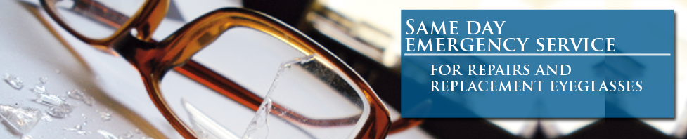 Same Day Emergency Eyeglass Repair and Replacement